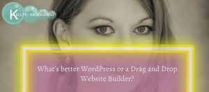 What's better WordPress or a Drag and Drop Website Builder?